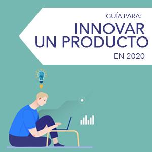 Guía para Innovar un Producto en 2020